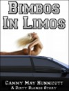 Bimbos in Limos - Cammy May Hunnicutt
