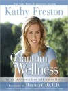 Quantum Wellness: A Practical and Spiritual Guide to Health and Happiness (MP3 Book) - Kathy Freston