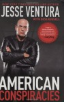 American Conspiracies: Lies, Lies, and More Dirty Lies that the Government Tells Us - Jesse Ventura, Dick Russell