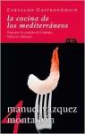 La cocina de los mediterráneos - Manuel Vázquez Montalbán