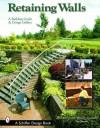 Retaining Walls: A Building Guide and Design Gallery (Schiffer Books) - Tina Skinner, National Concrete Masonry Association