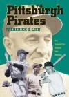 "The Pittsburgh Pirates - Frederick G. Lieb, Richard ""Pete"" Peterson"