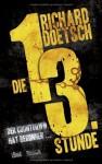 Die dreizehnte Stunde - Richard Doetsch, Dietmar Schmidt