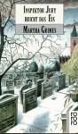 Inspektor Jury bricht das Eis (Richard Jury Mystery, #5) - Martha Grimes