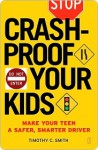 Crashproof Your Kids: Make Your Teen a Safer, Smarter Driver - Timothy Smith