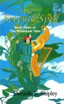 The Seventh Spell (The Wilderhark Tales, Book 3) - Danielle E. Shipley