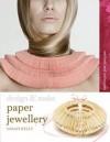 Paper Jewellery - Sarah Kelly
