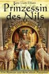 Prinzessin vom Nil - Ein Roman im alten Ägypten (Die Theben Chroniken) (German Edition) - Rory Liam Elliott