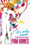 IT'S ONLY WORDS (COFFEE BREAK SHORT STORIES) - Pam Howes, John Hudspith, Jane Dixon Smith