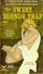The Sweet Blonde Trap - William Campbell Gault
