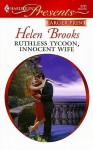 Ruthless Tycoon, Innocent Wife (Larger Print Harlequin Presents: Ruthless) - Helen Brooks