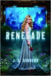 Renegade (The Elysium Chronicles #1) - J.A. Souders