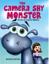 The Camera Shy Monster - Susette Williams