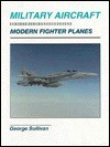 Modern Fighter Planes - George Sullivan