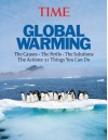 Time: Global Warming: The Causes, the Perils, the Solutions, the Actions: 51 Things You Can Do - Time-Life Books, Time-Life Books