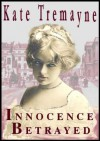 Innocence Betrayed (London Life) - Kate Tremayne