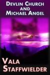 Vala Staffwielder - Michael Angel, Devlin Church