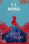Enigmatica sosire - V.S. Naipaul, Virgil Stanciu
