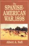 Spanish American War, 1898 - Albert A. Nofi