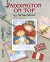 Paddington On Top - Michael Bond
