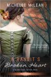 A Bandit's Broken Heart - Michelle McLean