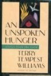 An Unspoken Hunger : Stories from the Field - Terry Tempest Williams
