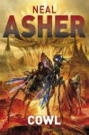 Cowl. Neal Asher - Neal Asher