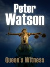Queen's Witness: A Mystery Where Three Worlds Collide in Violence - Peter Watson