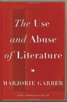 The Use and Abuse of Literature - Marjorie Garber