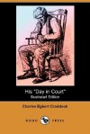 """His """"Day in Court"""" - Charles Egbert Craddock, A.B. Frost"""