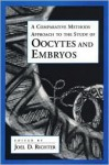 A Comparative Methods Approach to the Study of Oocytes and Embryos - Joel D. Richter