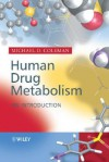 Human Drug Metabolism: An Introduction - Michael Coleman