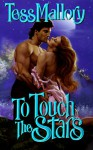 To Touch the Stars - Tess Mallory