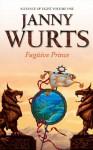 Fugitive Prince (Wars of Light & Shadow #4; Arc 3 - Alliance of Light, #1) - Janny Wurts