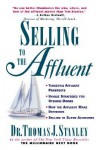 Selling to the Affluent - Thomas J. Stanley