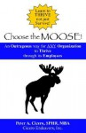 Choose the Moose - Peter Cicero