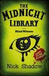 Blind Witness - Nick Shadow