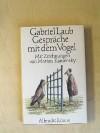 Gespräche mit dem Vogel - Gabriel Laub