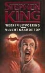 Werk in uitvoering / Vlucht naar de top - Richard Bachman, Stephen King