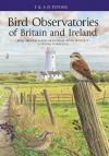 Bird Observatories of the British Isles. Mike Archer ... [Et Al.] - Mike Archer, Mark Grantham, Peter Howlett, Steven Stansfield