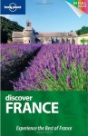Lonely Planet Discover France - Lonely Planet, Oliver Berry, Steven Fallon, Catherine Le Nevez, Daniel Robinson, Miles Roddis, Emilie Filou, Nicola Williams