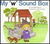 "My ""W"" Sound Box (Sound Box Books) - Jane Belk Moncure, Linda Hohag"