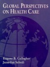 Global Perspectives on Health Care - Eugene B. Gallagher