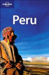 Lonely Planet Peru (Country Guide) - Sara Benson, Paul Hellander, Rafael Wlodarski