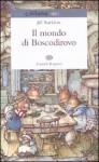 Il mondo di Boscodirovo - Jill Barklem, Giulio Lughi
