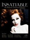 Insatiable (Insatiable: The Magazine of Paranormal Desires) - Alexis A. Hunter, Nicki Elson, Diane Arrelle, Ellen Denton, Timothy Friend, Garry McNully, Jude-Marie Green, Lillian Csernica, Zoe Winters, E. Catherine Tobler