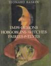 Imps, Demons, Hobgoblins, Witches, Fairies & Elves - Leonard Baskin