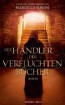 Der Händler der verfluchten Bücher (German Edition) - Marcello Simoni, Barbara Neeb, Katharina Schmidt