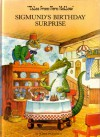 Sigmund's Birthday Surprise (Tales From Fern Hollow) - John Patience