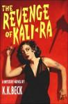 The Revenge of Kali-Ra - K.K. Beck